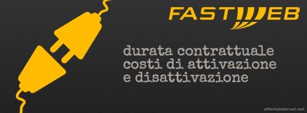 Fastweb: durata contrattuale, costi di attivazione e disattivazione