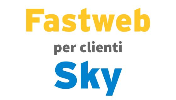 Fastweb per i clienti Sky costa molto meno che per gli altri, a partire da 11€ al mese fino a 200 mega. Leggi le condizioni e approfittane subito.