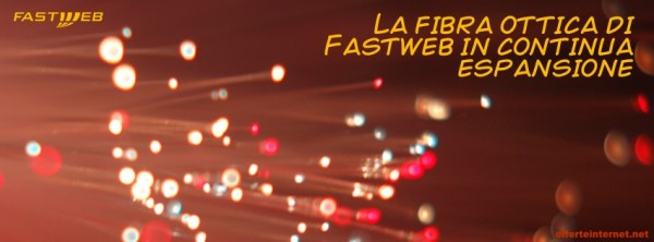 Fibra ottica di Fastweb: la copertura si espande