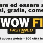 Navigare gratis ovunque tu sia. Con WOW FI di Fastweb oggi si può. Una gigantesca rete wifi gratis. 1 milione di hotspot in oltre 800 città.